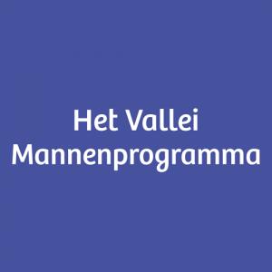 Het Vallei Mannenprogrammma – 26, 27 en 28 maart 2021